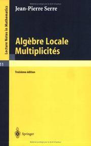 Algèbre Locale, Multiplicités : Cours au Collège de France, 1957 - 1958
