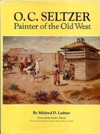 O. C. Seltzer:; Painter of the Old West