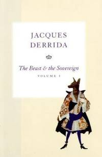 The Beast and the Sovereign, Volume II (The Seminars of Jacques Derrida)