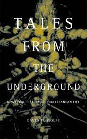 TALES FROM THE UNDERGROUND. A Natural History Of Subterranean Life.