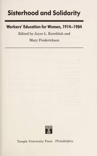 Sisterhood and Solidarity: Workers' Education for Women, 1914-1984