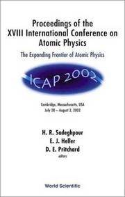 Expanding Frontier of Atomic Physics, the - Proceedings of the XVIII International Conference on Atomic Physics (International Conference on Atomic Physics//Atomic Physics)