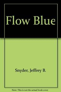 Flow Blue: A Collector's Guide to Pattern, History and Values by  Jeffrey B Snyder - Paperback - First ed  - 1992 - from Maggie Lambeth (SKU: 004986)
