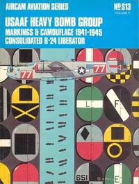 USAAF Heavy Bomb Group: Markings and Camouflage, 1941-45 (Aircam Aviation S)