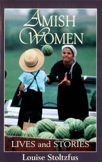 Amish Women : Lives and Stories