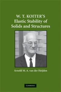 W.T. KOITER`S ELASTIC STABILITY OF SOLIDS AND