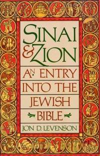 Sinai and Zion: An Entry into the Jewish Bible.