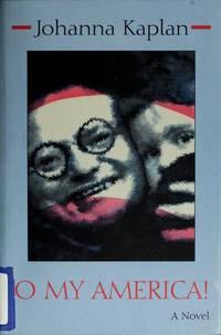 O My America! (Library of Modern Jewish Literature)