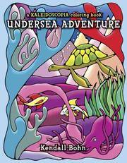 Undersea Adventure by Bohn, Kendall