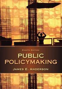 Public Policymaking by James E. Anderson