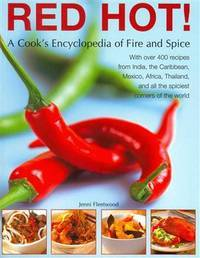 Red Hot a Cook's Encyclopedia Of Fire and Spice