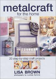 Metalcraft: 20 Step-by-Step Craft Projects for the Home