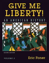 Give Me Liberty an American History, Vol 2
