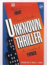 Raymond Chandler's Unknown Thriller