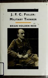 J.F.C. Fuller: Military Thinker