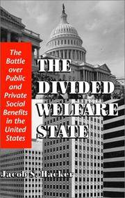 The Divided Welfare State by Jacob S. Hacker - 2008