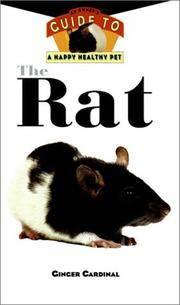 THE RAT : An Owner's Guide to a Happy, Healthy Pet