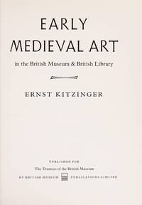 Early Medieval Art in the British Museum and and British Library