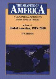Shaping of America: A Geographical Perspective on 500 Years of History, Volume 4: Global America,...