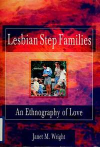 Lesbian Step Families. an Ethnography of Love
