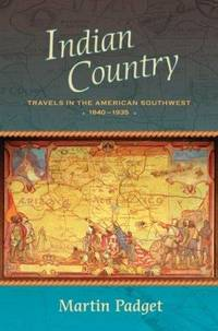 Indian Country  Travels in the American Southwest, 1840-1935