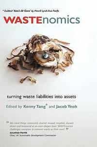 WASTEnomics: Turning Waste Liabilities into Assets (Management, Policy + Education)