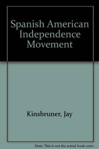 The Spanish-American Independence Movement