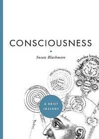 Consciousness: a Brief Insight