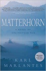 Matterhorn: A Novel of the Vietnam War by Marlantes, Karl