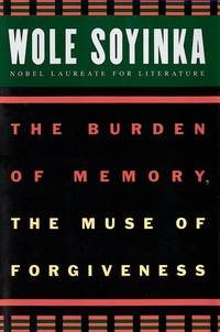 The Burden Of Memory the Muse Of Forgiveness