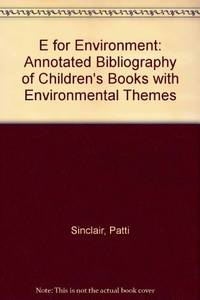 E for Environment: An Annotated Bibliography of Children's Books With..