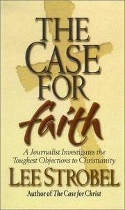 image of The Case for Faith: A Journalist Investigates the Toughest Objects to Christianity