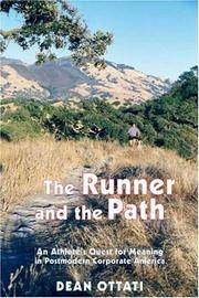 The Runner and the Path: An Athlete's Quest for Meaning in Postmodern Corporate America by Ottati, Dean