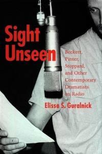 Sight Unseen: Beckett, Pinter, Stoppard, And Other