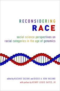 Reconsidering Race: Social Science Perspectives on Racial Categories in the Age of Genomics (HC)