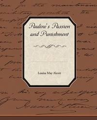 Pauline's Passion and Punishment by Louisa May Alcott - Paperback - 2009-05-18 - from Ergodebooks (SKU: SONG1438517289)