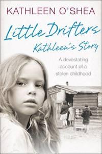 A Stolen Childhood Image Of Little Drifters Kathleens Story