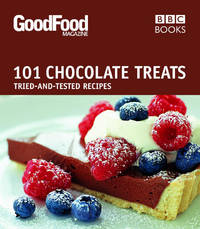101 Chocolate Treats: Tried-and-tested Recipes (Good Food 101)