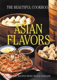 Asian Flavors: The Beautiful Cookbook