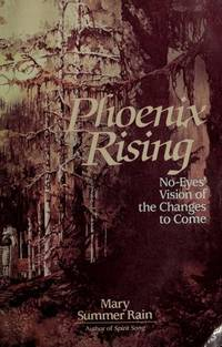 Phoenix Rising No-Eyes Vision of the Changes to Come