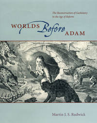 Worlds Before Adam by Rudwick, Martin J S,