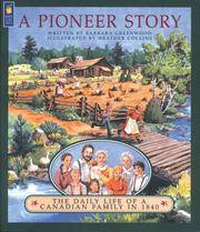 A Pioneer Story - The Daily Life of a Canadian Family in 1840