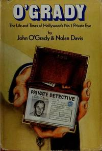 O'Grady : The Life and Times of Hollywood's No. 1 Private Eye