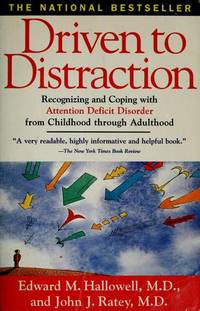 Driven to Distraction: Recognizing and Coping with Attention Deficit Disorder from Childhood Through Adulthood by  John J  Ratey - from Wonder Book (SKU: Y10D-00718)