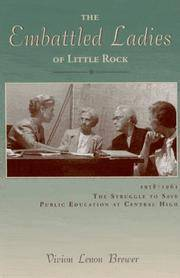 The Embattled Ladies of Little Rock: 1958-1963, The Struggle to Save Public Education at Central High by Vivion Lenon Brewer - Paperback - 1997-01-01 - from Ergodebooks and Biblio.com