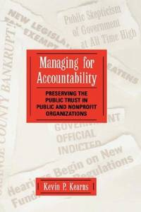 image of Managing for Accountability: Preserving the Public Trust in Public and Nonprofit Organizations