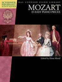 Mozart - 15 Easy Piano Pieces: Schirmer Performance Editions Book Only