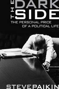 The Dark Side. The Personal Price of a Political Life