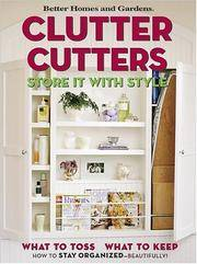 Clutter Cutters: Store It with Style (Better Homes & Gardens) by Better Homes and Gardens - Paperback - August 2004 - from Firefly Bookstore and Biblio.com