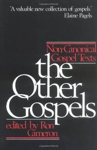 The Other Gospels Non-Canonical Gospel Texts